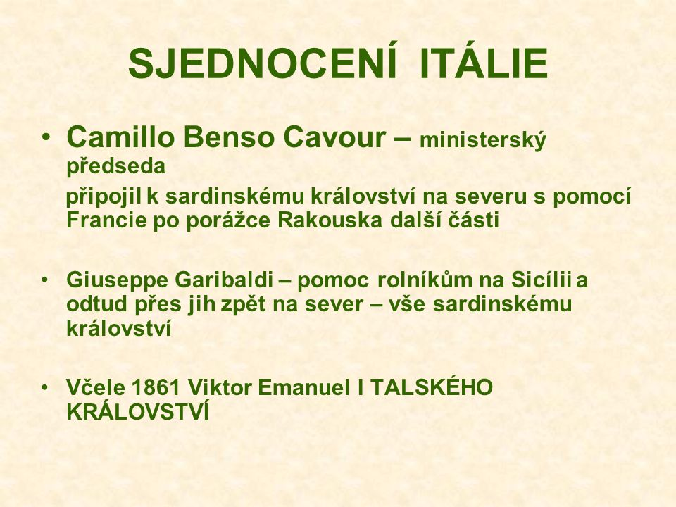 SJEDNOCENÍ ITÁLIE Camillo Benso Cavour – ministerský předseda