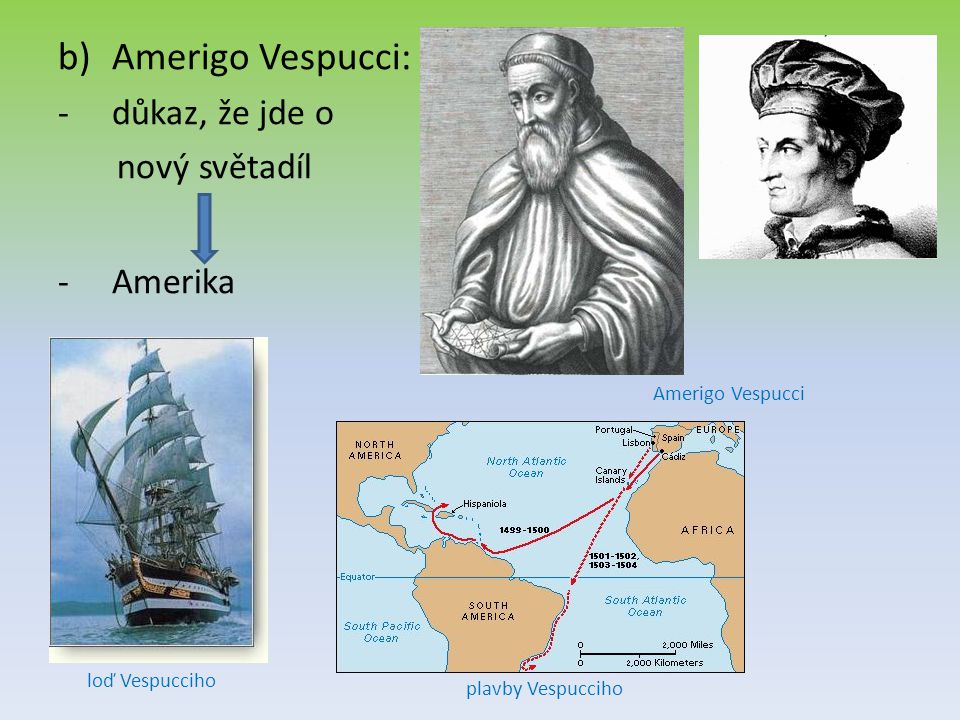 Amerigo Vespucci: důkaz, že jde o nový světadíl Amerika