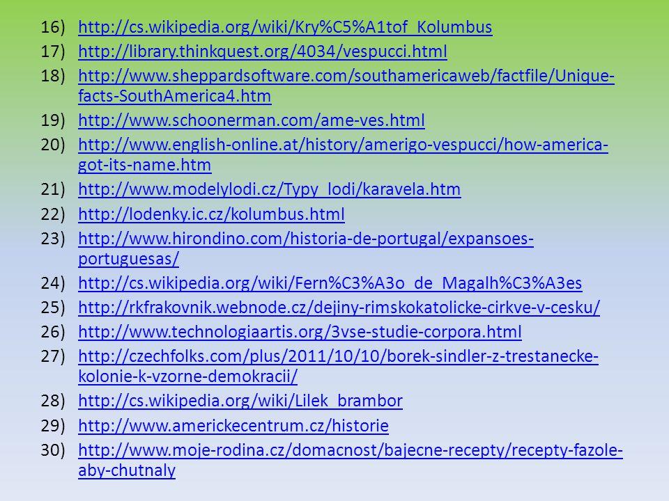 http://cs.wikipedia.org/wiki/Kry%C5%A1tof_Kolumbus http://library.thinkquest.org/4034/vespucci.html.