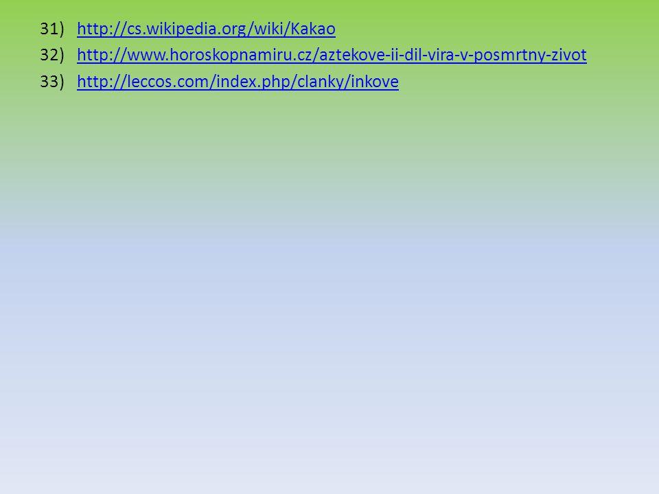 http://cs.wikipedia.org/wiki/Kakao http://www.horoskopnamiru.cz/aztekove-ii-dil-vira-v-posmrtny-zivot.