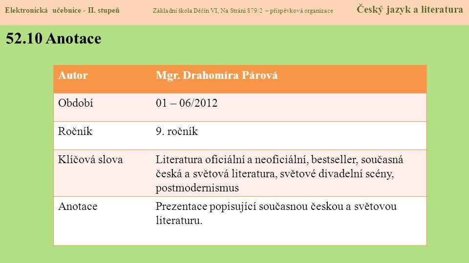 52.10 Anotace Autor Mgr. Drahomíra Párová Období 01 – 06/2012 Ročník