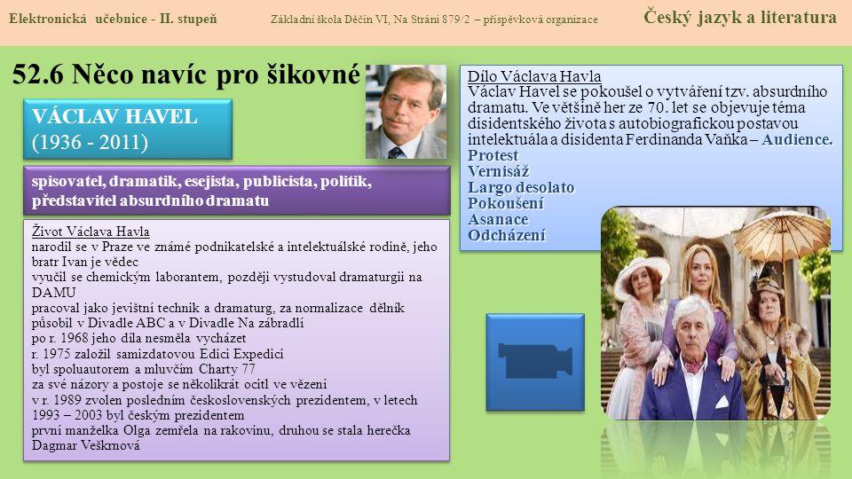 52.6 Něco navíc pro šikovné VÁCLAV HAVEL (1936 - 2011)