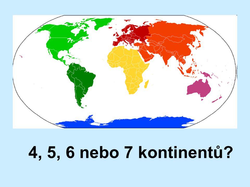 4, 5, 6 nebo 7 kontinentů