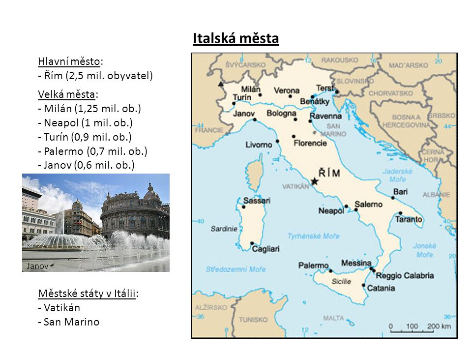 Italská města Hlavní město: - Řím (2,5 mil. obyvatel) Velká města: