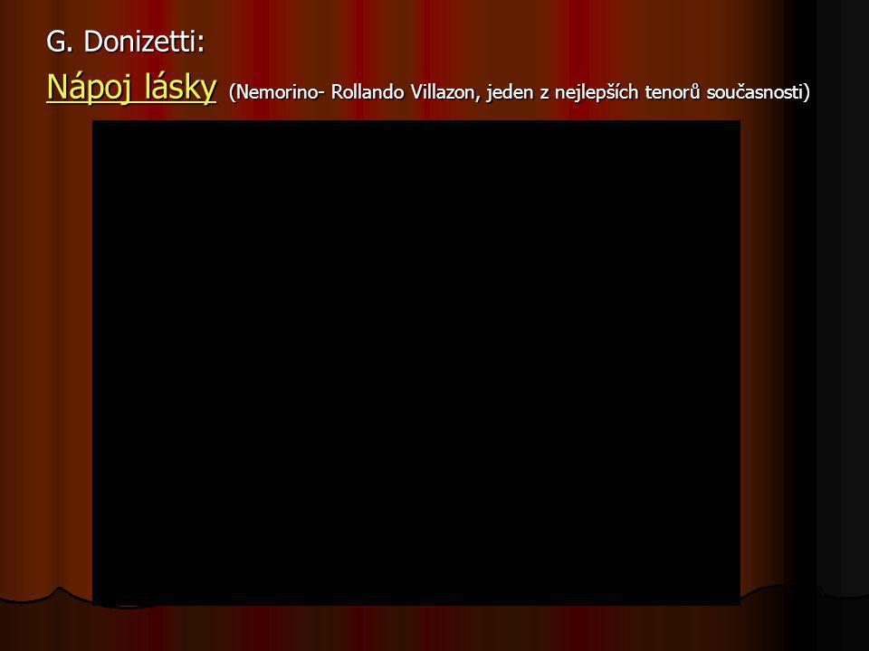 G. Donizetti: Nápoj lásky (Nemorino- Rollando Villazon, jeden z nejlepších tenorů současnosti)