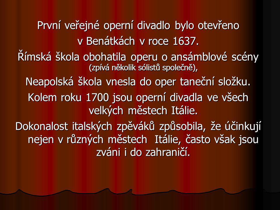 První veřejné operní divadlo bylo otevřeno v Benátkách v roce 1637.