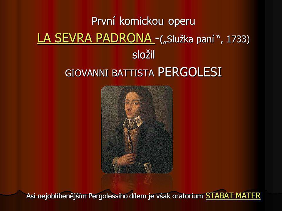 """LA SEVRA PADRONA -(""""Služka paní , 1733)"""