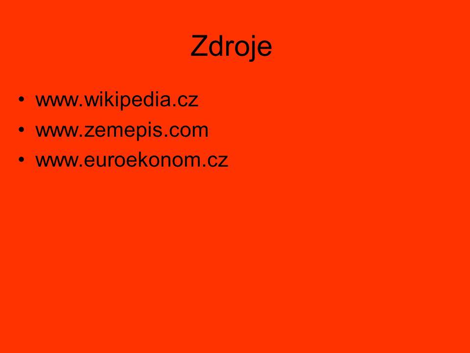 Zdroje www.wikipedia.cz www.zemepis.com www.euroekonom.cz
