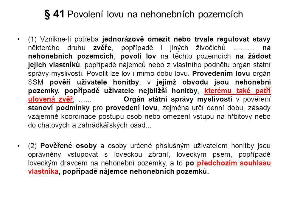 § 41 Povolení lovu na nehonebních pozemcích
