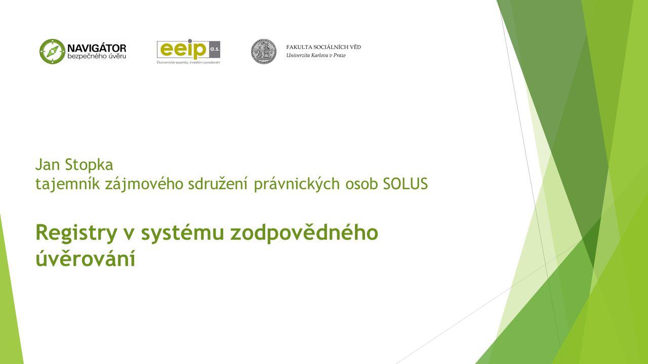 Jan Stopka tajemník zájmového sdružení právnických osob SOLUS Registry v systému zodpovědného úvěrování