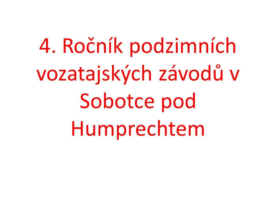 4. Ročník podzimních vozatajských závodů v Sobotce pod Humprechtem
