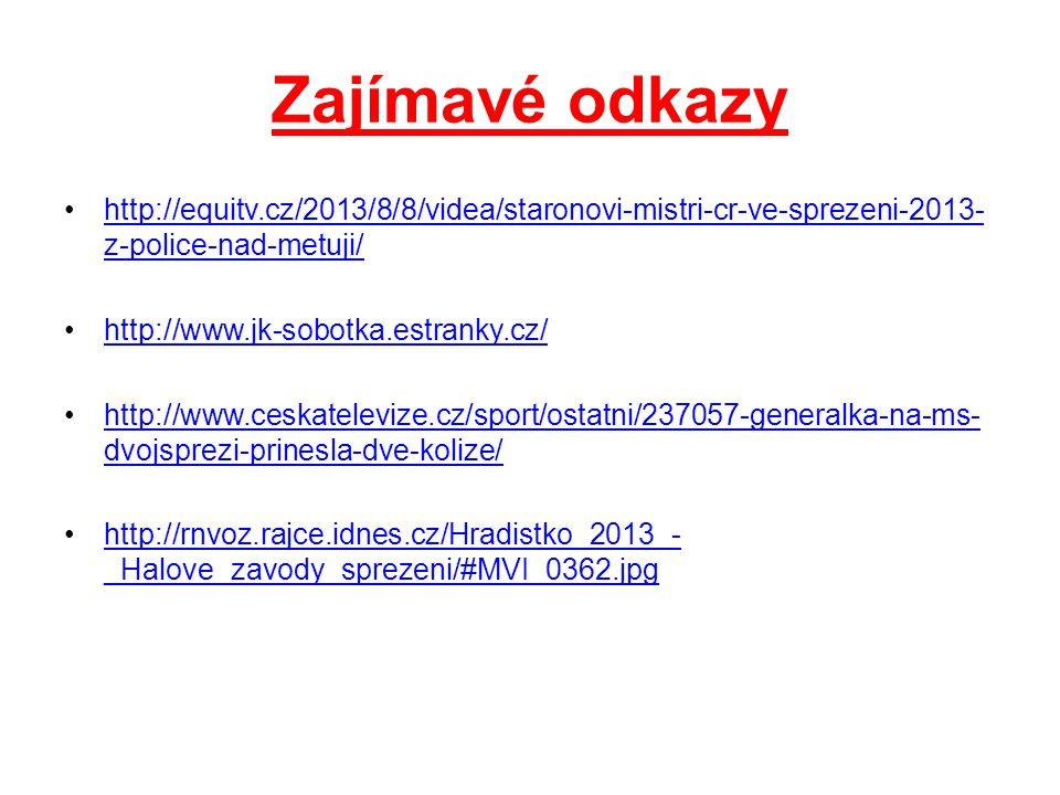 Zajímavé odkazy http://equitv.cz/2013/8/8/videa/staronovi-mistri-cr-ve-sprezeni-2013-z-police-nad-metuji/
