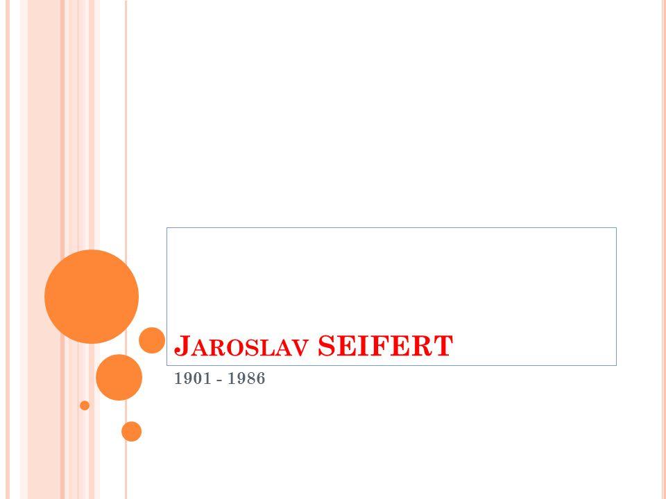Jaroslav SEIFERT 1901 - 1986