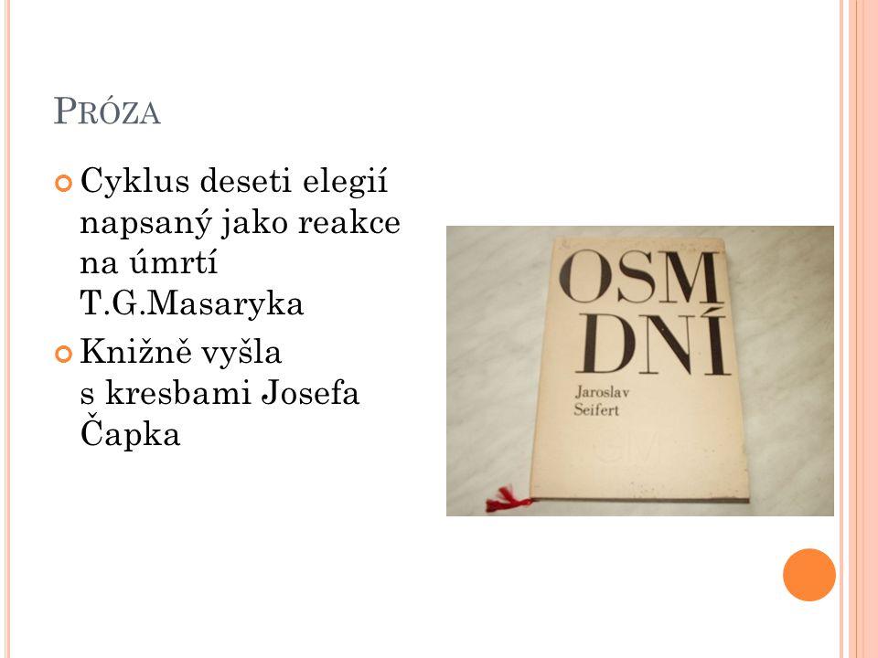 Próza Cyklus deseti elegií napsaný jako reakce na úmrtí T.G.Masaryka