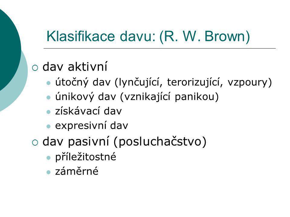 Klasifikace davu: (R. W. Brown)