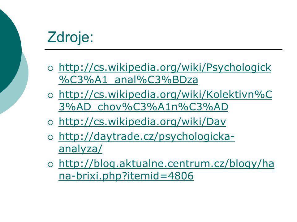 Zdroje: http://cs.wikipedia.org/wiki/Psychologick%C3%A1_anal%C3%BDza