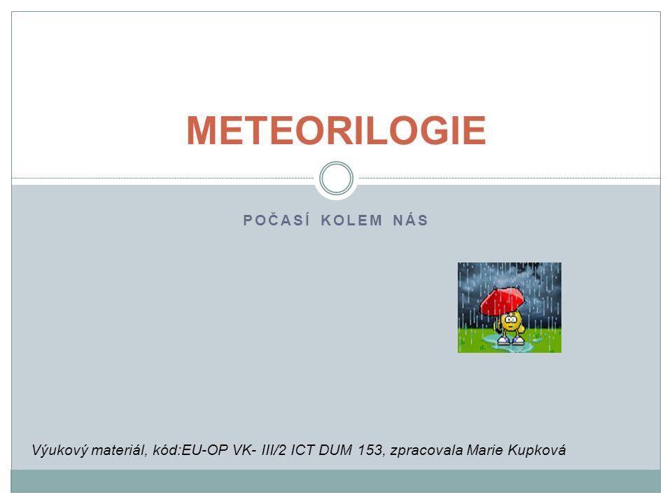 METEORILOGIE Počasí kolem nás