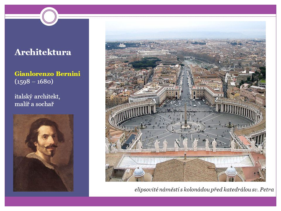 Architektura Gianlorenzo Bernini (1598 – 1680) italský architekt,