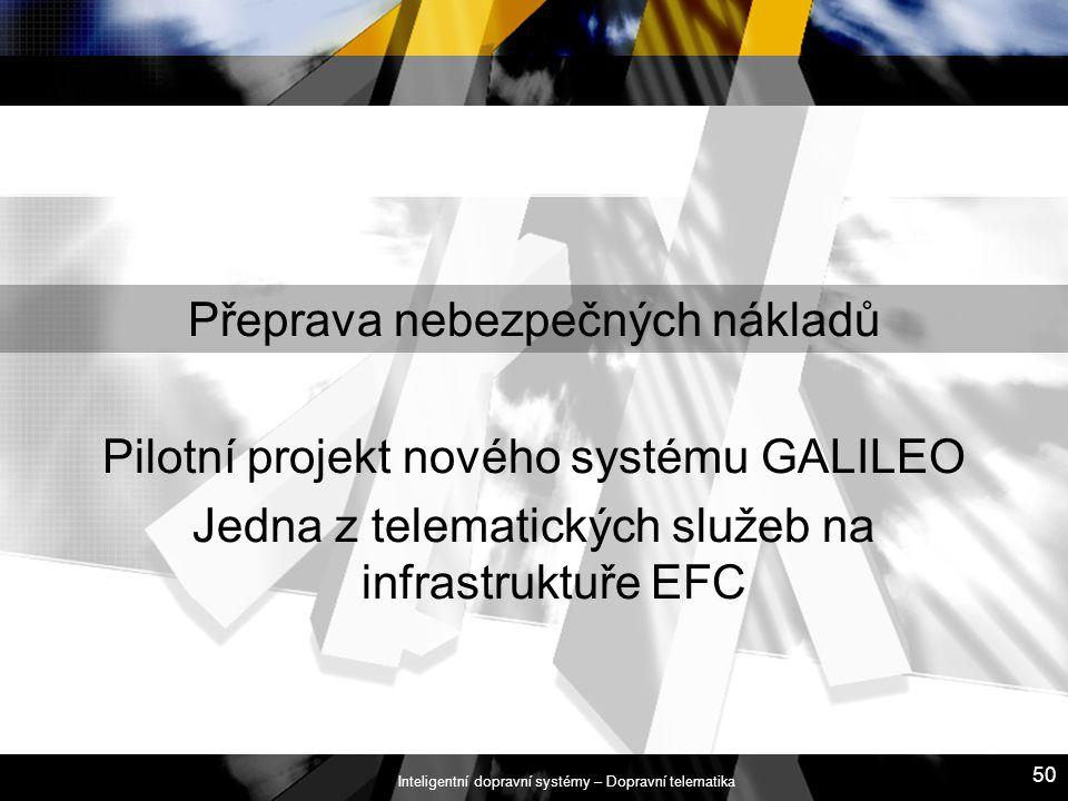 Přeprava nebezpečných nákladů Pilotní projekt nového systému GALILEO