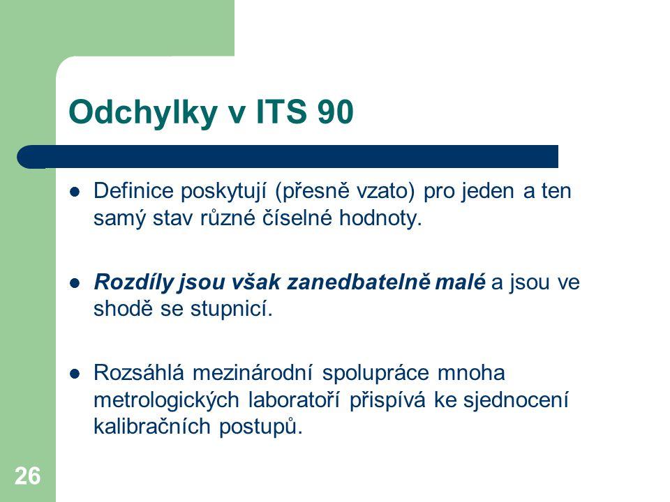 Odchylky v ITS 90 Definice poskytují (přesně vzato) pro jeden a ten samý stav různé číselné hodnoty.