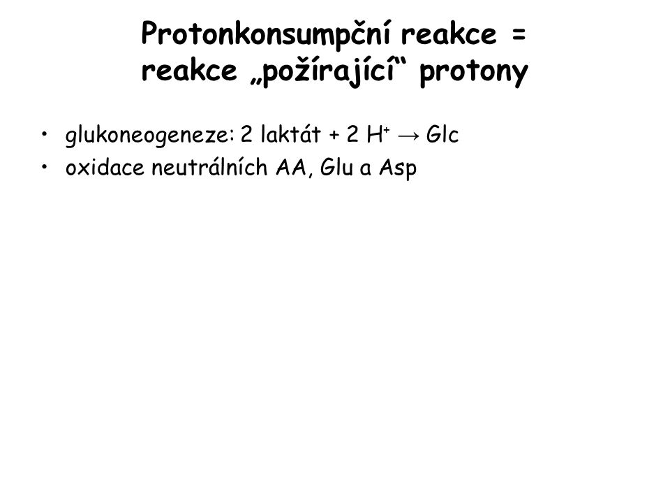 """Protonkonsumpční reakce = reakce """"požírající protony"""