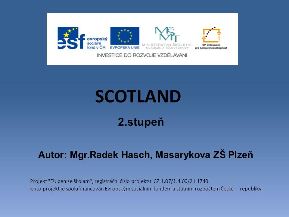 SCOTLAND 2.stupeň Autor: Mgr.Radek Hasch, Masarykova ZŠ Plzeň
