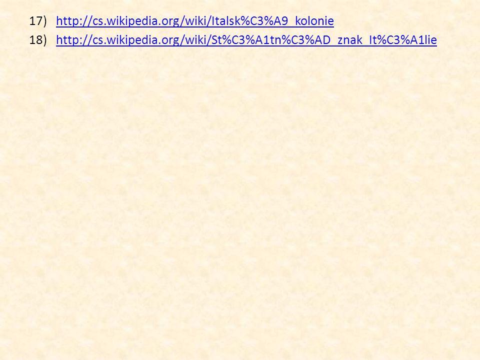 http://cs.wikipedia.org/wiki/Italsk%C3%A9_kolonie http://cs.wikipedia.org/wiki/St%C3%A1tn%C3%AD_znak_It%C3%A1lie.