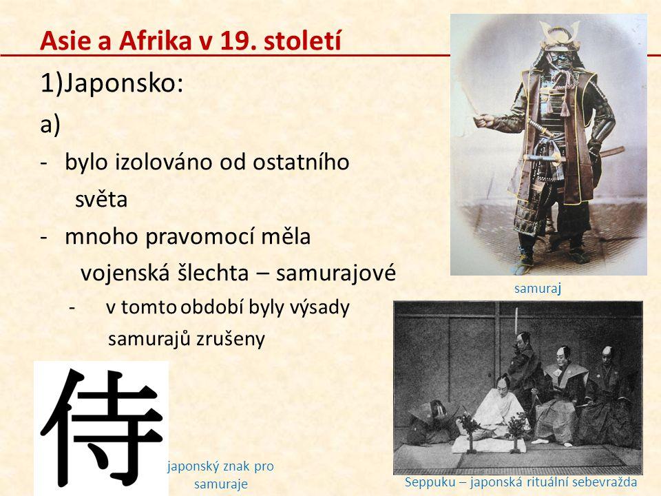 Asie a Afrika v 19. století Japonsko: bylo izolováno od ostatního