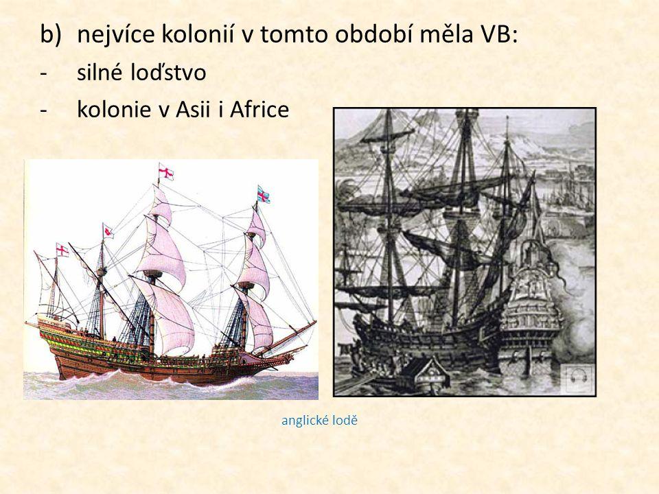 nejvíce kolonií v tomto období měla VB: