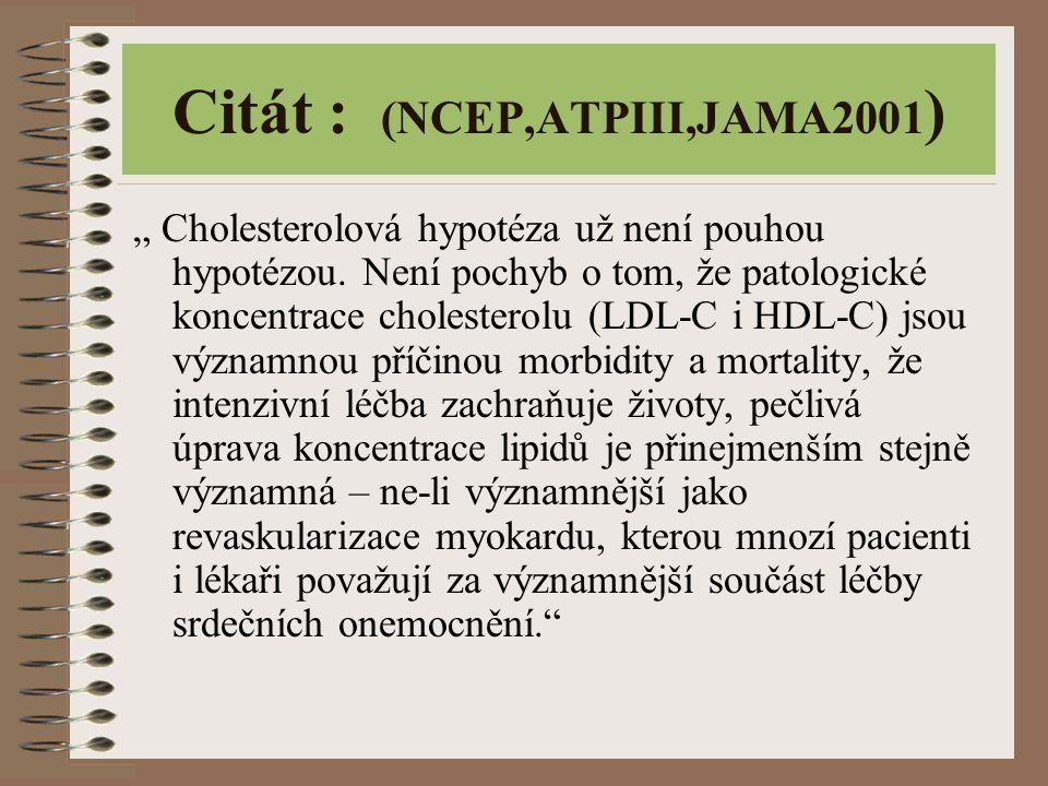 Citát : (NCEP,ATPIII,JAMA2001)