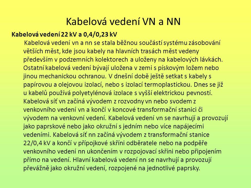Kabelová vedení VN a NN Kabelová vedení 22 kV a 0,4/0,23 kV