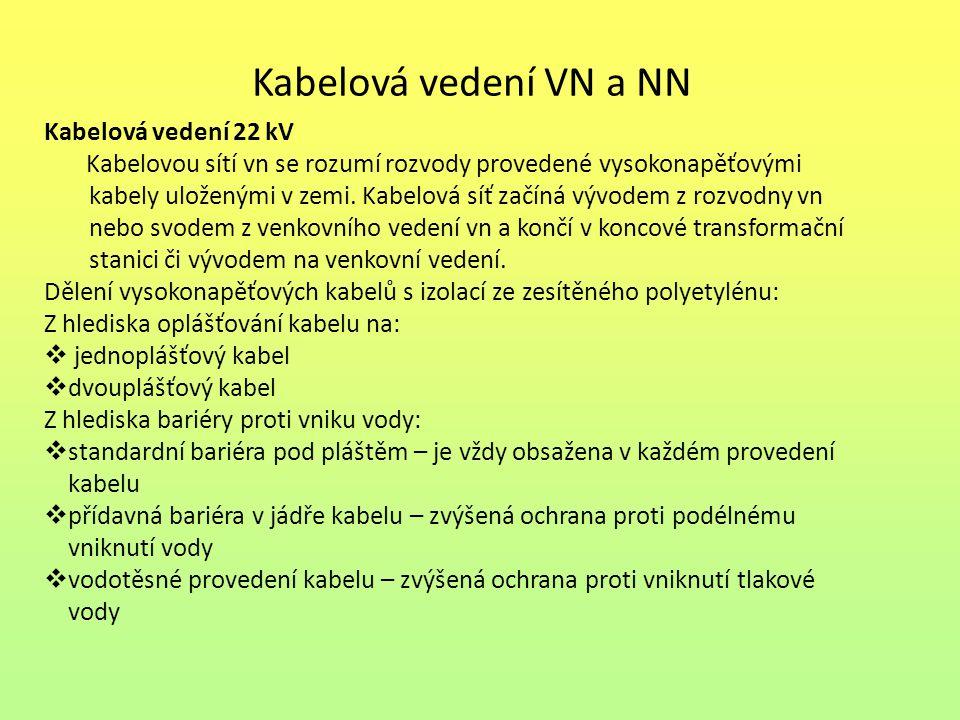 Kabelová vedení VN a NN Kabelová vedení 22 kV