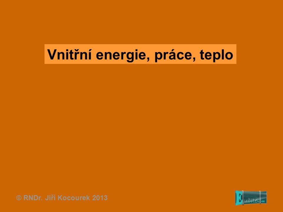 Vnitřní energie, práce, teplo