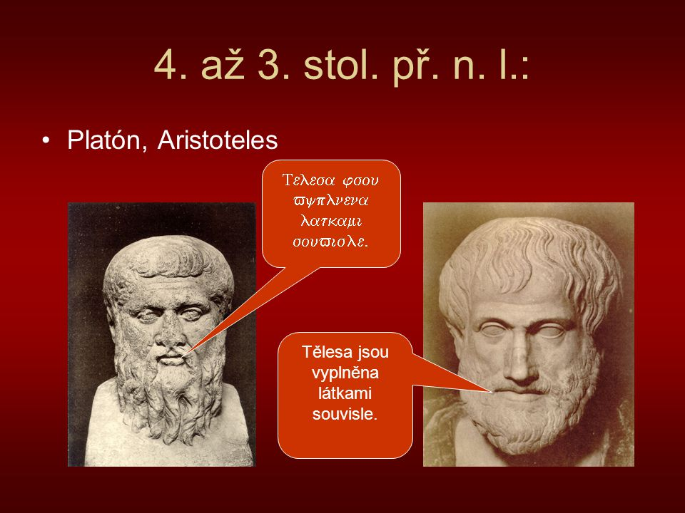 4. až 3. stol. př. n. l.: Platón, Aristoteles