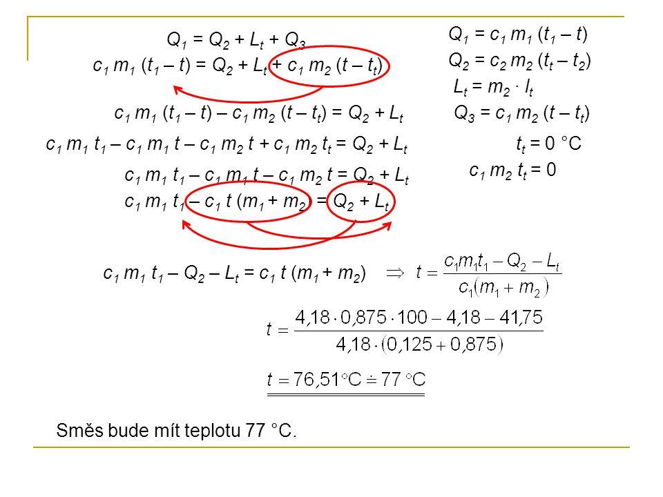 Q1 = c1 m1 (t1 – t) Q1 = Q2 + Lt + Q3. Q2 = c2 m2 (tt – t2) c1 m1 (t1 – t) = Q2 + Lt + c1 m2 (t – tt)
