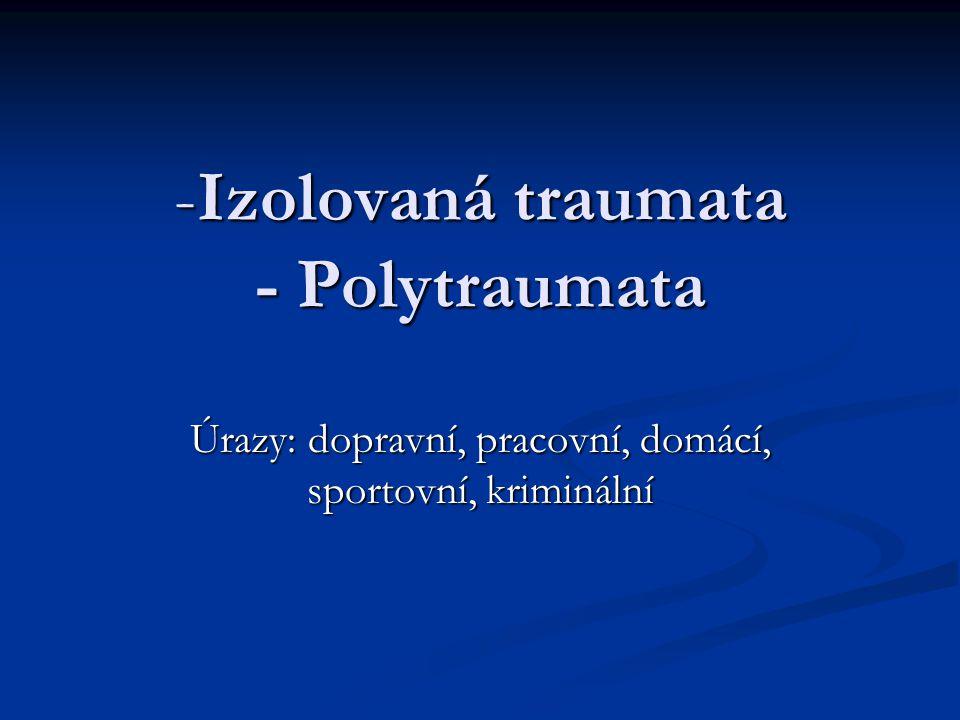 Izolovaná traumata - Polytraumata
