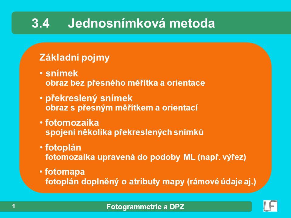 3.4 Jednosnímková metoda Základní pojmy