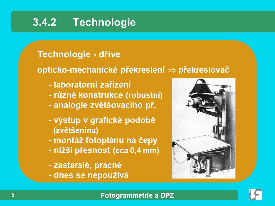 3.4.2 Technologie Technologie - dříve
