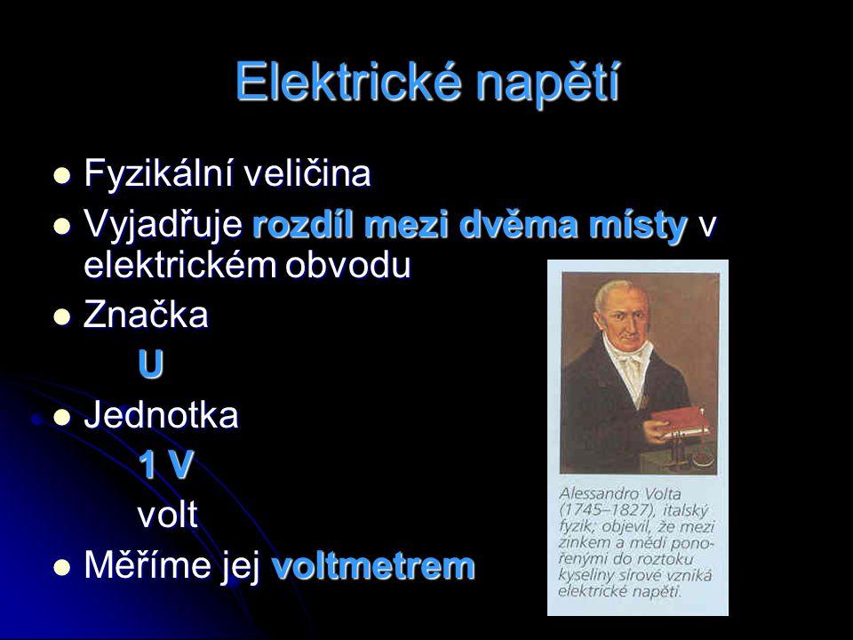Elektrické napětí Fyzikální veličina