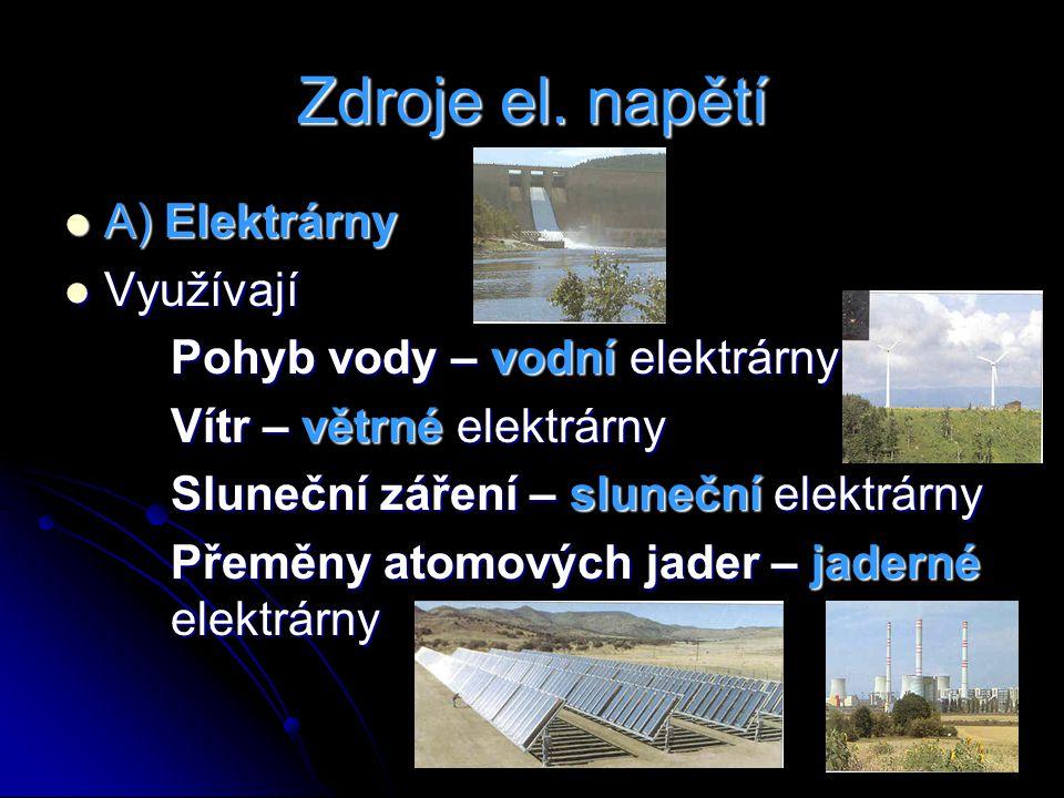Zdroje el. napětí A) Elektrárny Využívají