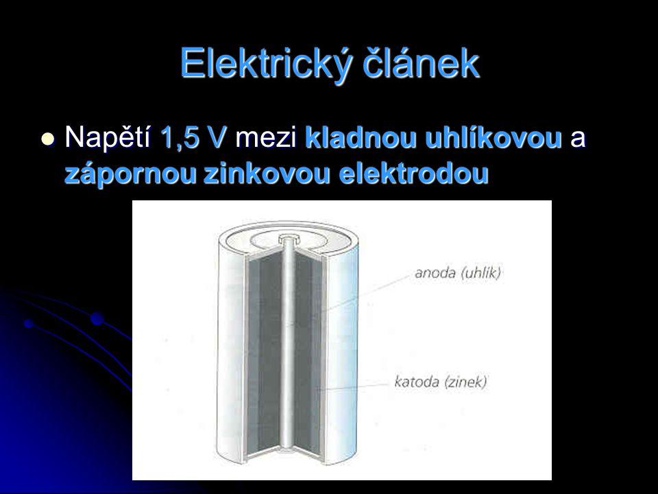 Elektrický článek Napětí 1,5 V mezi kladnou uhlíkovou a zápornou zinkovou elektrodou
