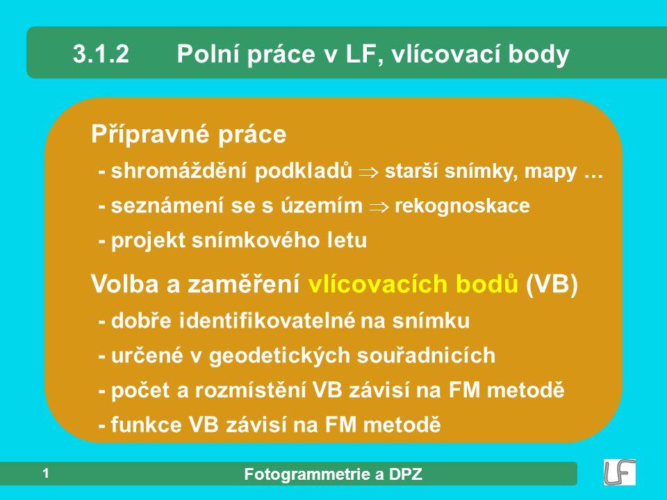 3.1.2 Polní práce v LF, vlícovací body