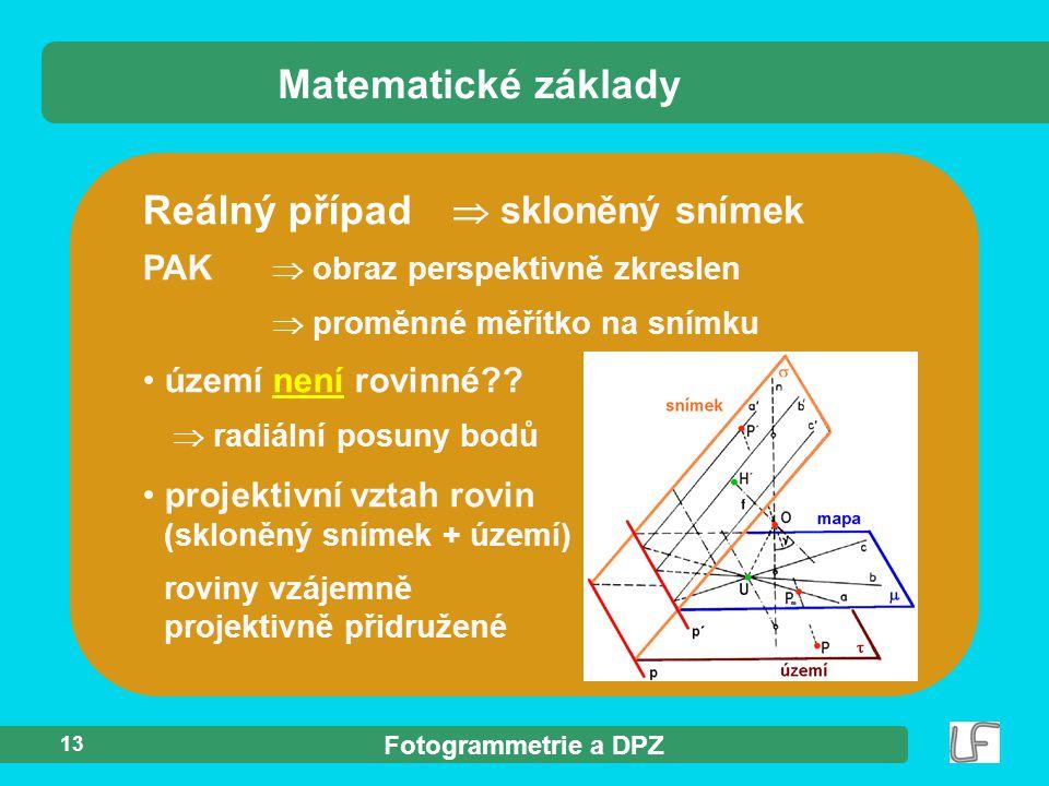 Matematické základy Reálný případ  skloněný snímek
