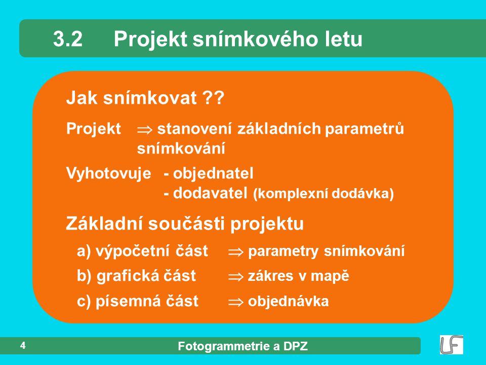 3.2 Projekt snímkového letu