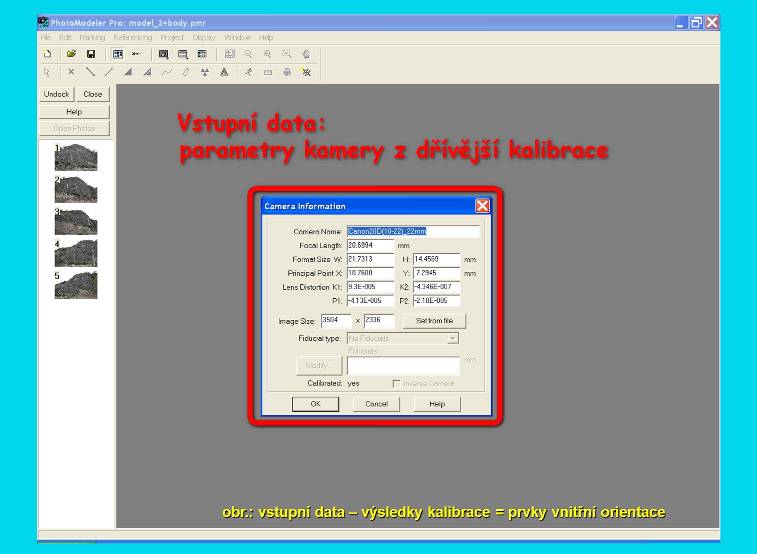 obr.: vstupní data – výsledky kalibrace = prvky vnitřní orientace
