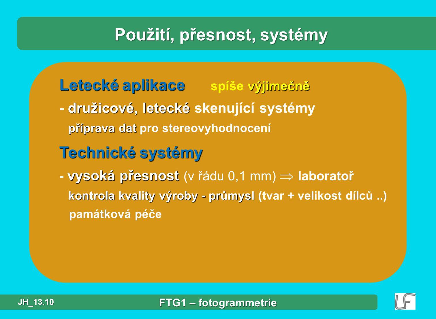 Použití, přesnost, systémy