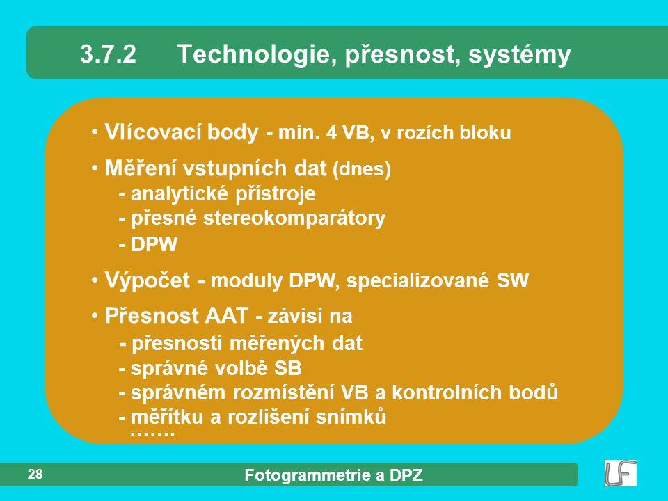 3.7.2 Technologie, přesnost, systémy