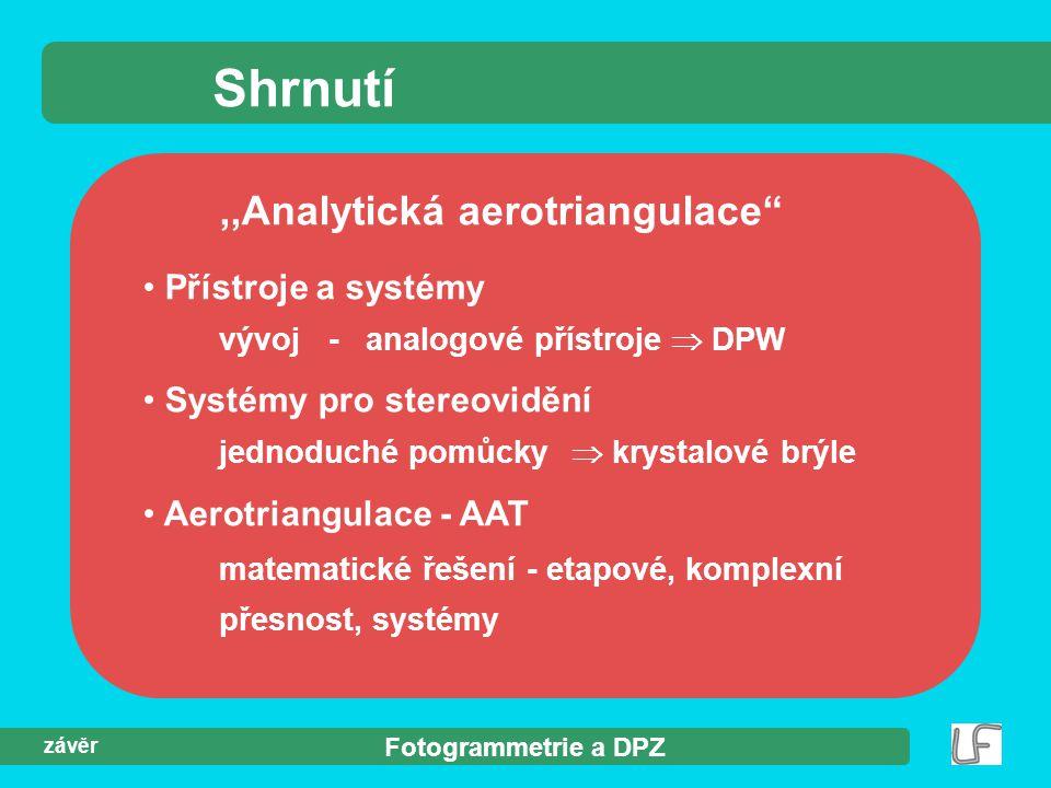 Shrnutí ,,Analytická aerotriangulace Přístroje a systémy