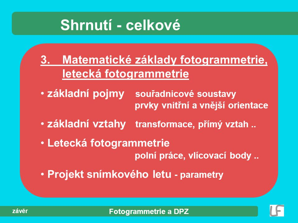 Shrnutí - celkové 3. Matematické základy fotogrammetrie, letecká fotogrammetrie.