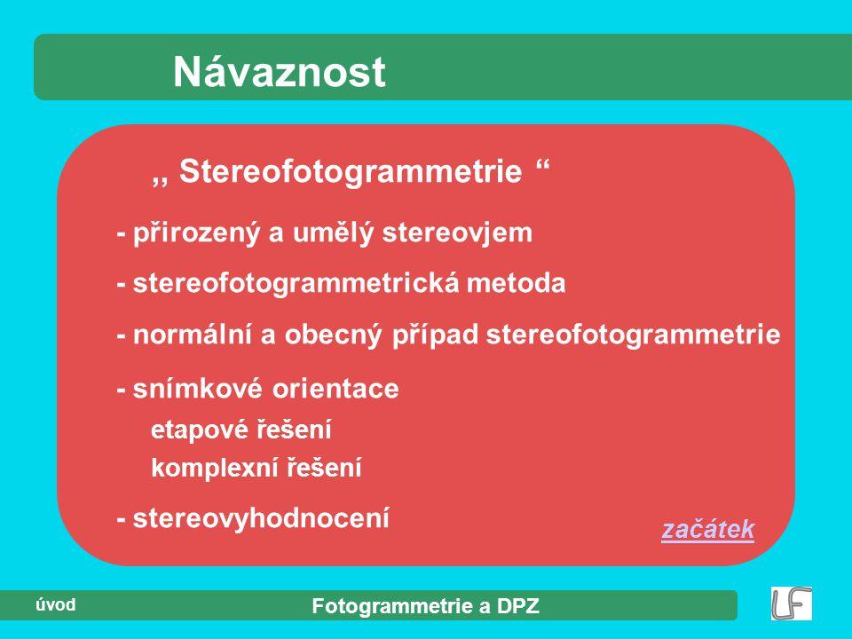 Návaznost ,, Stereofotogrammetrie - přirozený a umělý stereovjem